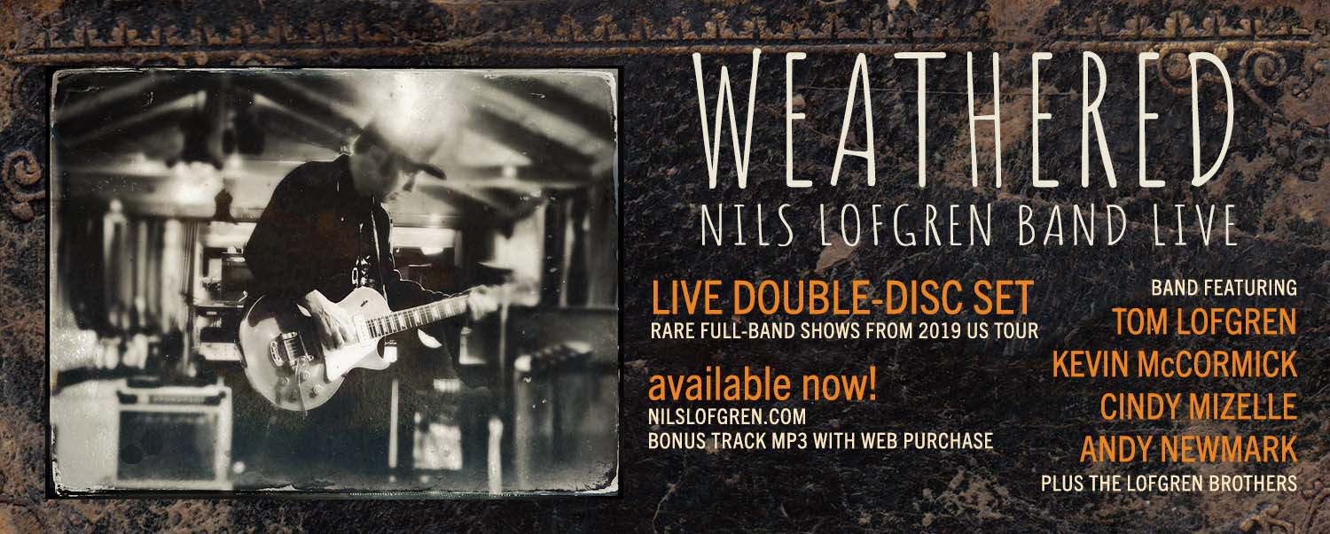 Weathered CD Nils Lofgren Band Live